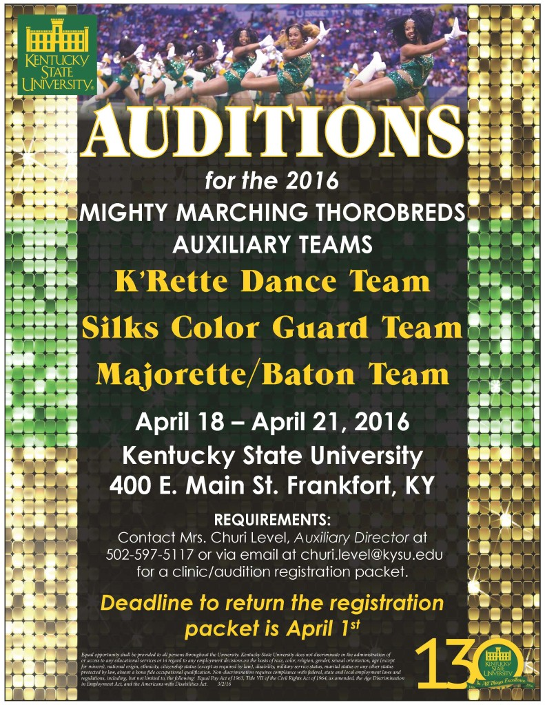 Poster advertising upcoming auditions for the 2016 Marching Band Auxiliary Teams -- the K'Rette Dance team, Silks Color Guard team and Majorette/Baton-Twirler team. Auditions are held April 18-21, 2016 in the William Exum Center.